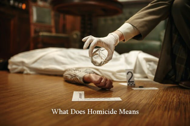 What Does Homicide Mean?
