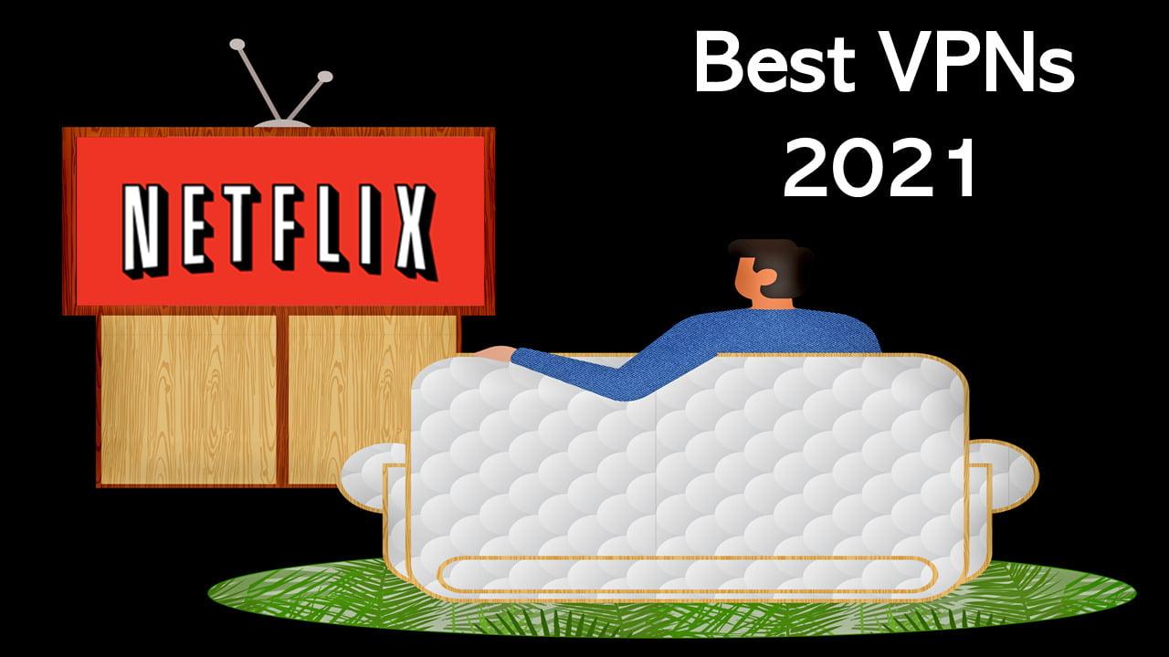VPN to Unblock Netflix