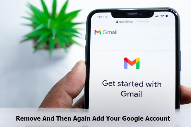 Remove And Then Again Add Your Google Account