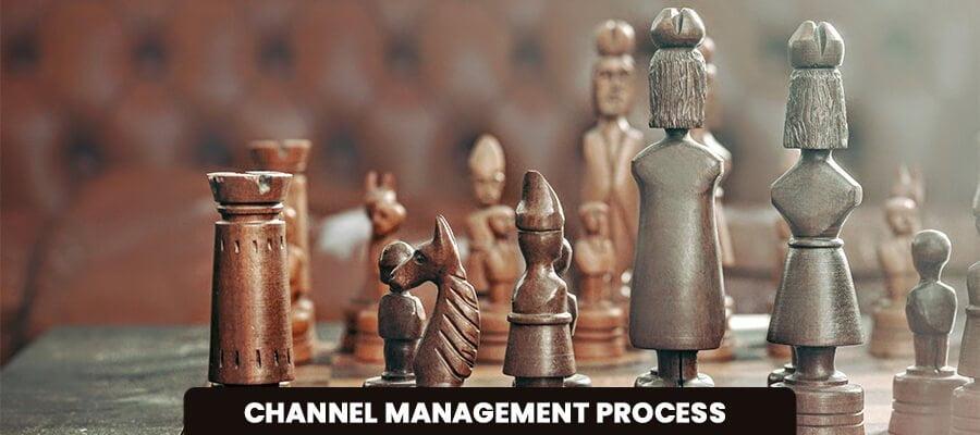 Channel Management Process