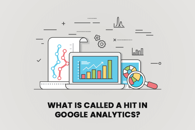 What Is Called A Hit In Google Analytics