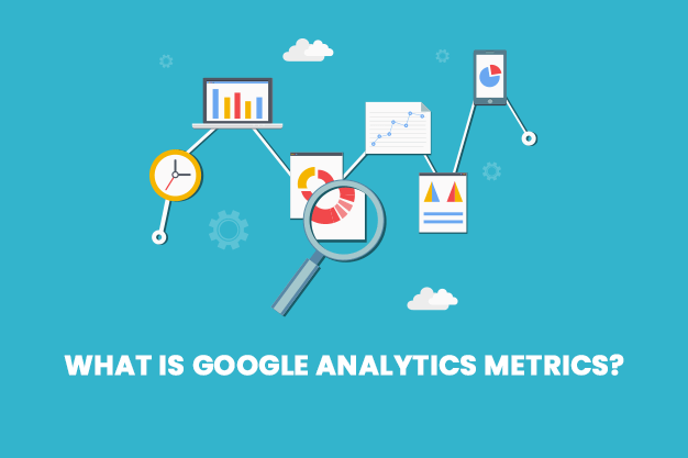 What Is Google Analytics Metrics